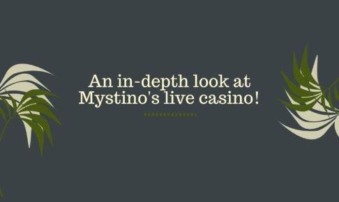 An in-depth look at Mystino's live casino!
