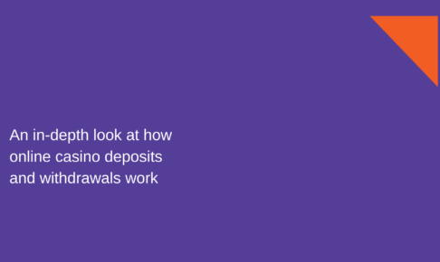 An in-depth look at how online casino deposits and withdrawals work