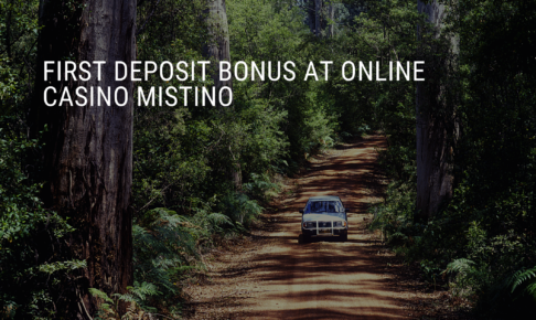 First Deposit Bonus at Online Casino Mistino