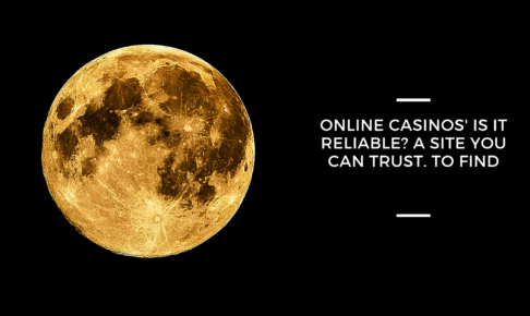 Online Casinos' Is it reliable? A site you can trust. To find