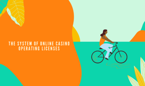 The system of online casino operating licenses